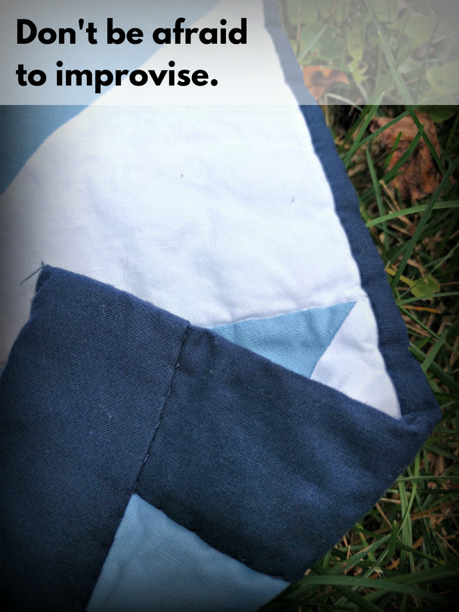 Tip No. 3: Don't be afraid to improvise.