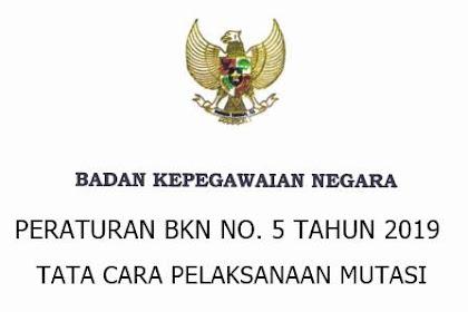 Peraturan BKN No 5 Tahun 2019 Tata Cara Pelaksanaan Mutasi PNS