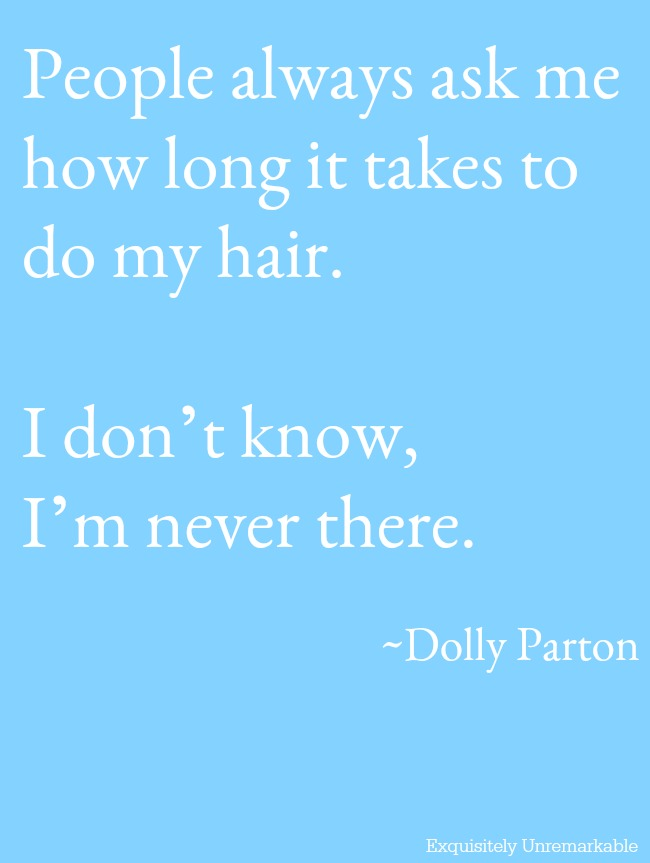Dolly Parton Funny Hair Quote