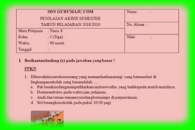 Soal UAS / PAS Kelas 3 Tema 6 Semester 2 Kurikulum 2013 Revisi 2018