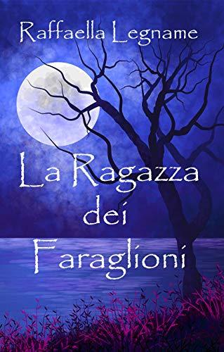 La ragazza dei Faraglioni di Raffaella Legname