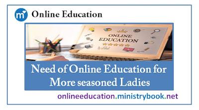 Need of Online Education for More seasoned Ladies