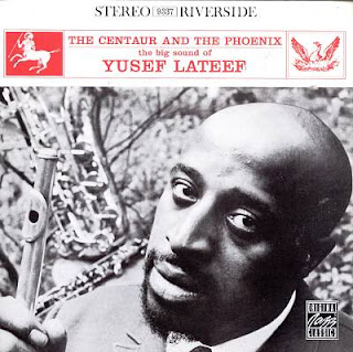 Yusef Lateef - The centaur and the phoenix (1961)
