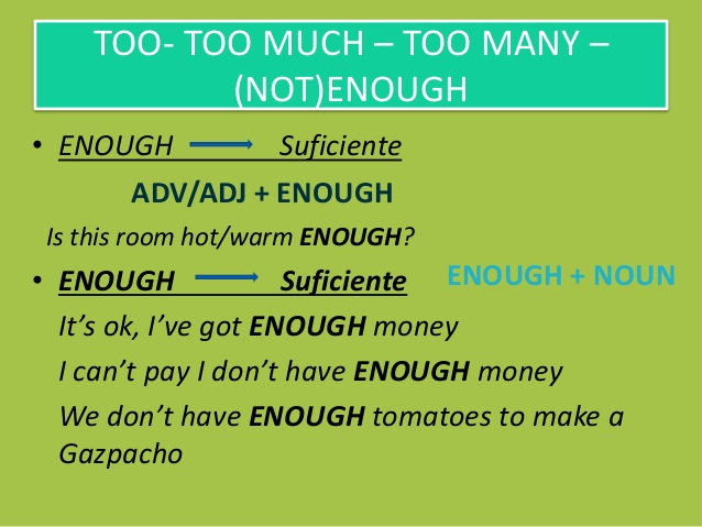 Stepglishforward: Learning English Language And Culture: TOO, TOO MUCH, TOO MANY, ENOUGH, NOT ENOUGH