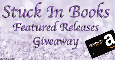 Stuck In Books Featured Releases & Giveaway