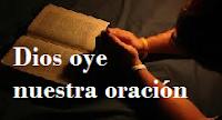 Dios oye nuestras oraciones