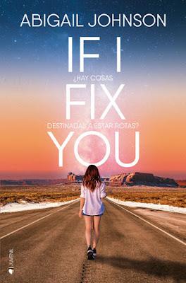 IF I FIX YOU. Abigail Johnson (Kiwi - 1 Mayo 2017) PORTADA LIBRO