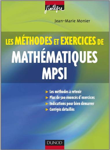 Livre : Méthodes et Exercices de Mathématiques MPSI - Jean-Marie Monier PDF