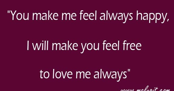 Sweet Love Quotes - You Make Me Feel Always Happy