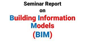 Seminar Report on Building Information Models (BIM)