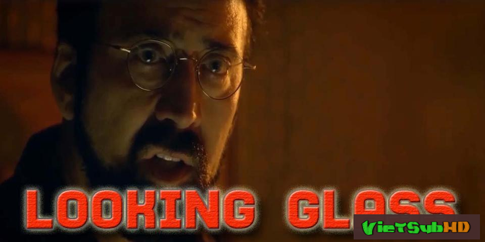 Phim Bí Ẩn Sau Tấm Gương VietSub HD | Looking Glass 2018