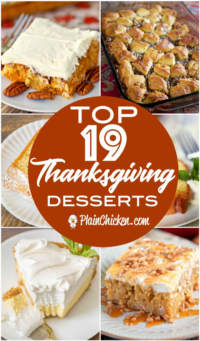 Top 19 Thanksgiving Desserts - the best dessert recipes for your holiday meal. Most recipes can be made ahead of time. LOVE timesavers like these!!! Pies, cakes, cobblers, cheesecakes - something for everyone. #dessert #thanksgiving