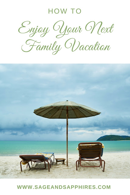 How to Enjoy Your Next Family Vacation