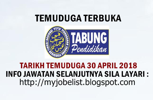 Temuduga Terbuka di PTPTN Pada 30 April 2018