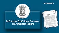 DHS Assam Staff Nurse Previous Year Question Papers