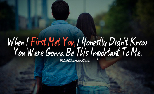 Love Quotes When I First Met You