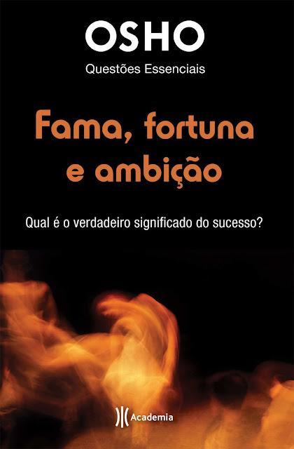 Fama, Fortuna e Ambição - Osho