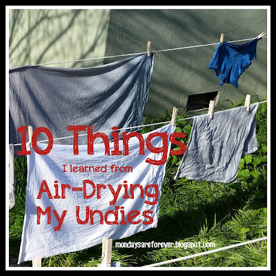 10 Things I Learned From Air-Drying My Undies