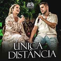 Baixar Música Única Distância - Maria Cecília e Rodolfo Mp3