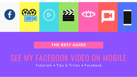 How Do You View Videos On Facebook Mobile<br/>