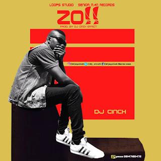 Music: Dj Cinch - Zo (Prod. By Dj Effect)