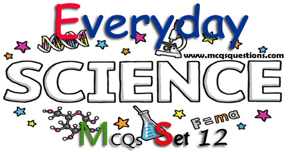 Everyday Science MCQs with Answers Set 12