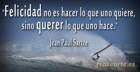 Frases para ser felices, Jean Paul Sartre
