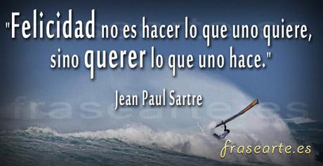 Frases para ser felices, Jean Paul Sartre