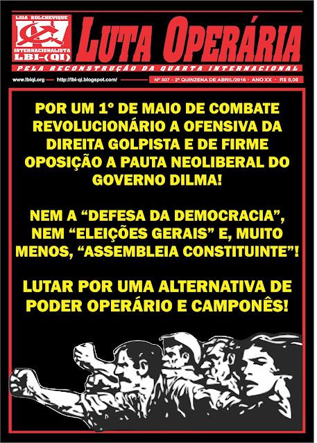 LEIA A EDIÇÃO DO JORNAL LUTA OPERÁRIA, Nº 307, 2ª QUINZENA DE ABRIL/2016