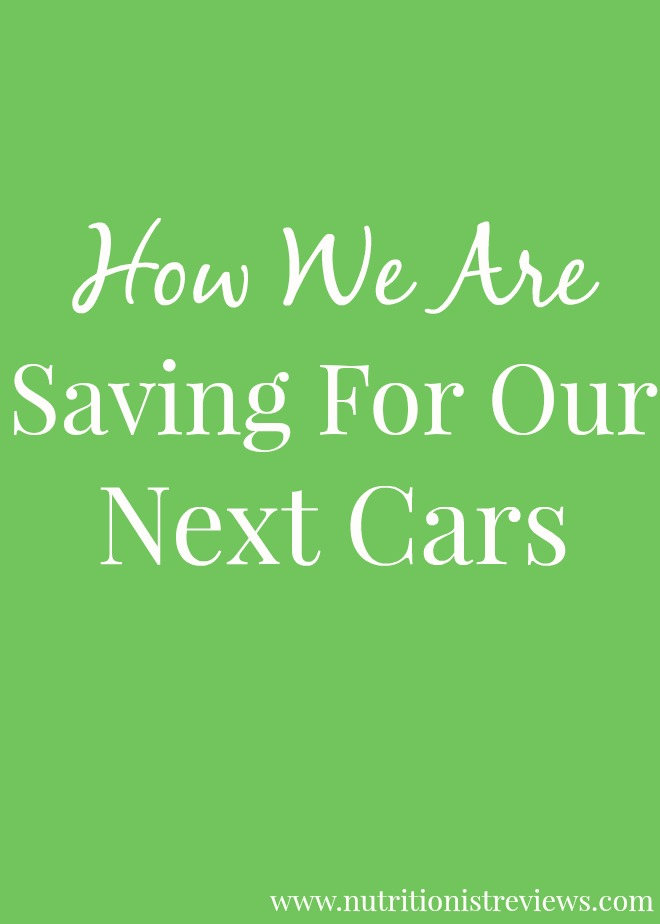 How We Are Saving For Our Next Cars