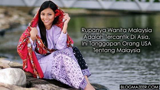 Rupanya Wanita Malaysia Adalah Tercantik Di Asia, Ini Tanggapan Orang USA Tentang Malaysia
