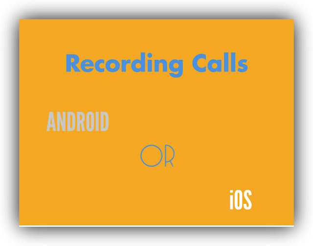Recording Calls in Android vs iOS