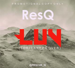 Music: ResQ – Luv (Tori Lanez Cover) | @Rescue_Q @Xsquadmagazine