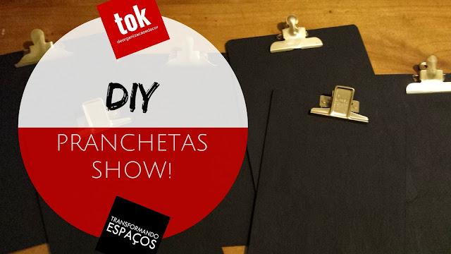 Pranchetas show: simples e cheias de estilo!