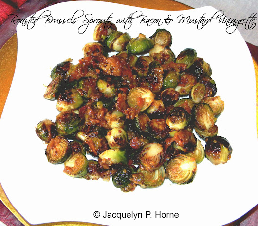 Roasted Brussels Sprouts with Bacon and Mustard Vinaigrette