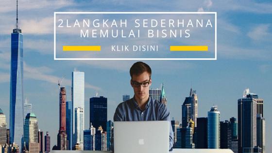 2 Langkah Sederhana Memulai Bisnis