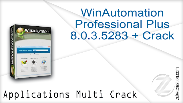 WinAutomation Professional Plus 8.0.3.5283 + Crack