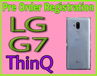 LG G7 ThinQ *{ Pre Order }* Online Registration Started on Verizon & Sprint