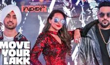 Diljit Dosanjh, Badshah, Sonakshi Sinha new song Move Your Lakk Hindi Best upcoming Hindi film Noor Song 2017