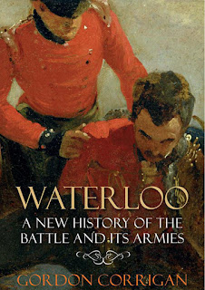 Waterloo, A New History of the Battle and Its Armies by Corrigan & Gordon