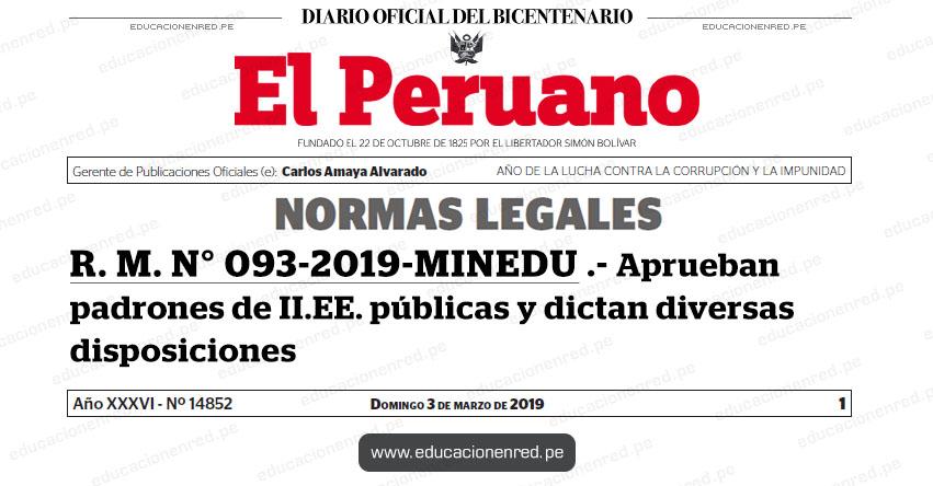 R. M. N° 093-2019-MINEDU - Aprueban padrones de instituciones educativas públicas y dictan diversas disposiciones - www.minedu.gob.pe
