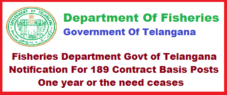 Fisheries Department Govt of Telangana Notification For 189 Contract Basis Posts (Purely on Temporary) One year or the need ceases Applications are invited from eligible candidates from Telangana State for the posts of (31) Fisheries Field Officers, (79) Fisheries Assistants, (79) Fishermen in Fisheries Department to be engaged on contract basis to work at field level (in districts) purely on temporary basis for a tenure not exceeding one year or the need ceases for implementing Integrated Fisheries Development Scheme and to assist District Fisheries Officer/District Managers.Applications are invited from eligible candidates from Telangana State for the following posts on contract basis (purely on temporary) for a period of one year or the need ceases. fisheries-department-govt-of-telangana-notification-for-189-contract-posts