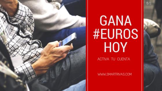 Gana Euros desde #Hoy con #SmartRivas