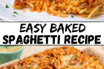 Easy Baked Spaghetti Recipe