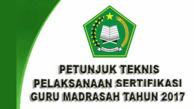 JUKNIS Pelaksanaan Sertifikasi Guru Madrasah Tahun 2017