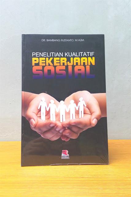 PENELITIAN KUALITATIF PEKERJAAN SOSIAL, Dr. Bambang Rustanto, M.Hum