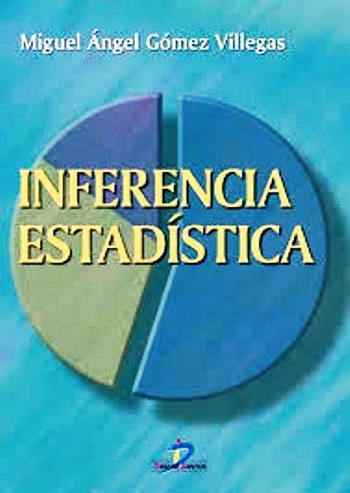 Inferencia Estadística – Miguel Ángel Gómez Villegas