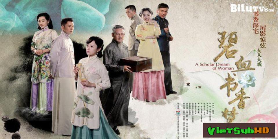 Phim Bích Huyết Thư Hương Mộng Hoàn Tất (47/47) VietSub HD | A Scholar Dream Of Woman 2016