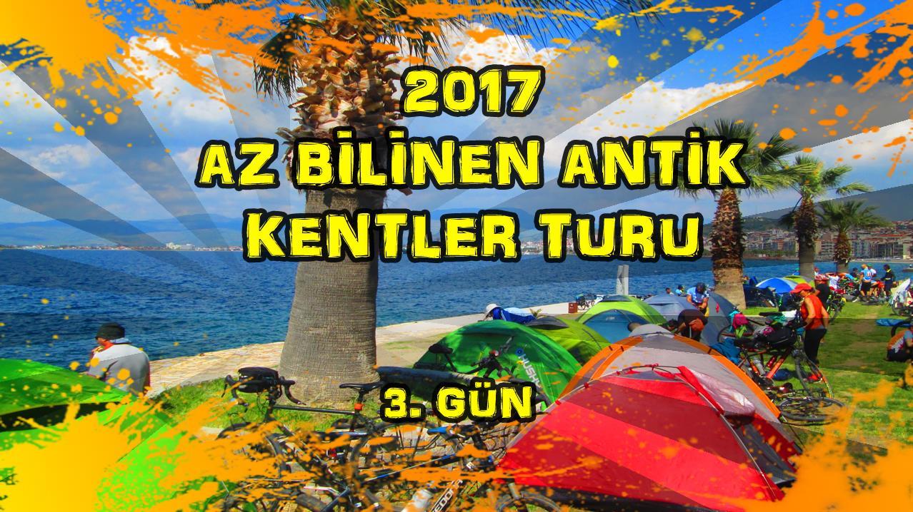 2017/04/24 Az Bilinen Antik Kentler Turu 3. Gün Bergama - Dikili