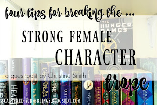 http://scattered-scribblings.blogspot.com/2017/09/4-tips-for-breaking-strong-female.html